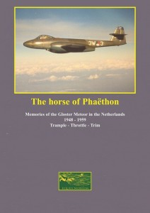 The horse of Phaëthon - Memories of the Gloster Meteor in the Netherlands