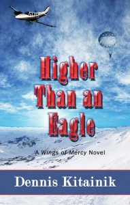 Higher than an eagle, A Wings of Mercy Novel