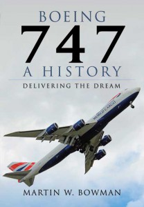 BOEING 747, A History Delivering The Dream