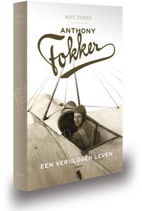 Anthony Fokker- een vervlogen leven