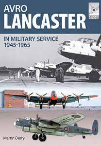 Avro LANCASTER in Military Service 1945 - 1965
