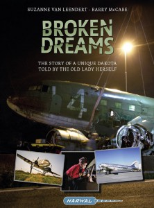 Broken dreams - The story of a unique Dakota told by the old lady herself