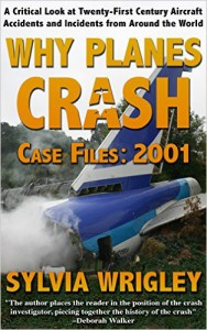 Why planes crash 2001 - A critical view on plane crashes in the 21st century