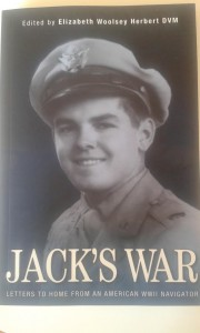 Jack's War- Letters to home from an American WW II Navigator