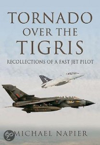 Tornado above the Tigris- Memoirs of a fast jet pilot