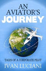 An Aviatior's Journey- Tales of a Corporate Pilot