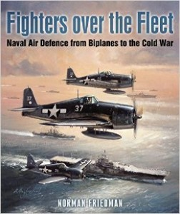 Fighters over the fleet- Naval Air Defence from Biplanes to the Cold War