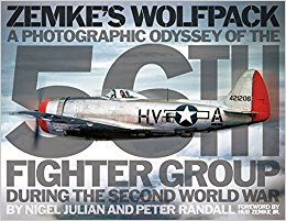 Zemke's Wolfpack- A Photographic Odyssey of the 56th Fighter Group During the Second World War