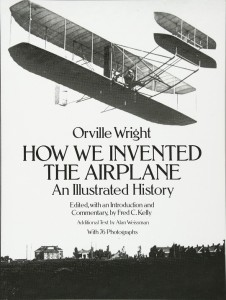Orville Wright: How We Invented the Airplane