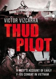 Thud Pilot, A pilot's account of early F-105 combat in Vietnam