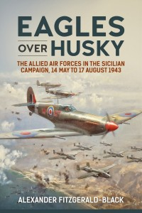 EAGLES OVER HUSKY. THE ALLIED AIR FORCES IN THE SICILIAN CAMPAIGN, 14 MAY TO 17 AUGUST 1943