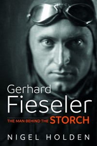 Gerhard Fieseler. The man behind the Storch