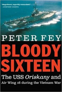 Bloody Sixteen- The USS Oriskany and Air Wing 16 during the Vietnam War