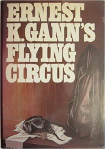 Ernest K. Gann's Flying Circus