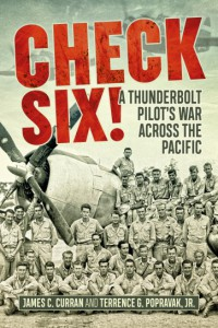 Check Six! A Thunderbolt Pilot's War Across the Pacific