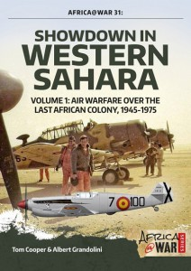 AFRICA@WAR 33: SHOWDOWN IN WESTERN SAHARA VOLUME 1. AIR WARFARE OVER THE LAST AFRICAN COLONY, 1945-1975