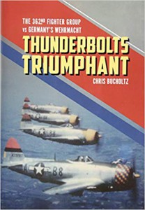 Thunderbolts Triumphant- The 362nd Fighter Group vs Germany's Wehrmacht