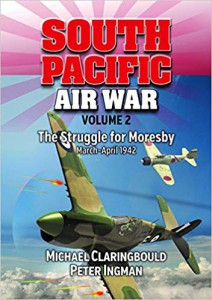 South Pacific Air War Volume 2 The Struggle for Moresby March - April 1942