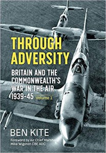 Throughout Adversity- Britain and the Commonwealth's War in the Air 1939-'45 Volume 1