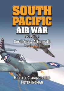 South Pacific Air War Volume 3: Coral Sea & Aftermath May - June 1942