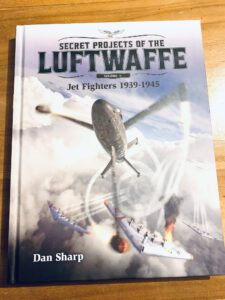 Secret Projects of the Luftwaffe- Volume 1 Jet Fighters 1939-1945- Dan Sharp