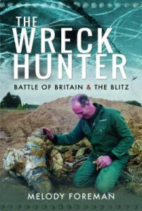 The Wreck Hunter- Battle of Britain & The Blitz
