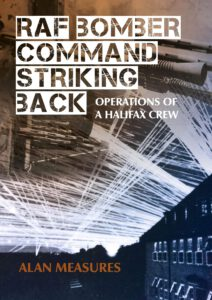 RAF Bomber Command Striking Back: Operations of a Halifax Crew