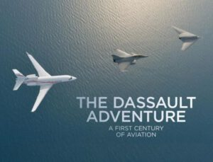 The Dassault Adventure: A First Century of Aviation